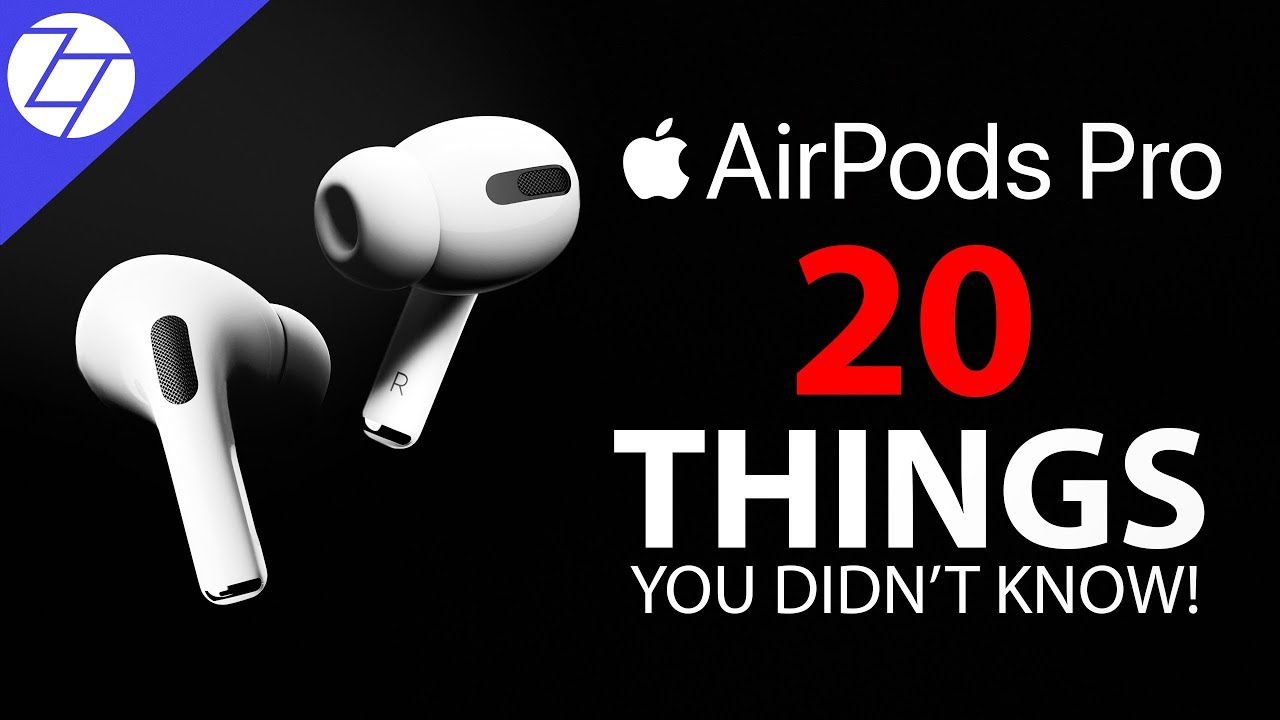 AirPods Pro – 20 Things You Didnt Know